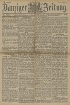 Danziger Zeitung. Jg.33, Nr. 18355 (24 Juni 1890) - Abend-Ausgabe.