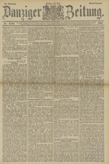 Danziger Zeitung. Jg.33, Nr. 18397 (18 Juli 1890) - Abend-Ausgabe.