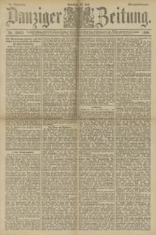 Danziger Zeitung. Jg.33, Nr. 18412 (27 Juli 1890) - Morgen-Ausgabe. + dod.
