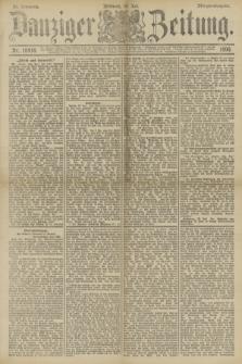 Danziger Zeitung. Jg.33, Nr. 18416 (30 Juli 1890) - Morgen-Ausgabe.