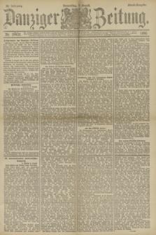 Danziger Zeitung. Jg.33, Nr. 18431 (7 August 1890) - Abend-Ausgabe.