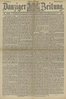 Danziger Zeitung. Jg.33, Nr. 18464 (27 August 1890) - Morgen-Ausgabe.