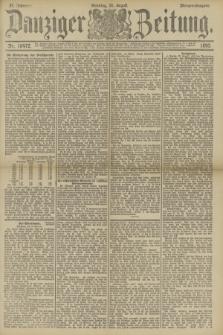 Danziger Zeitung. Jg.33, Nr. 18472 (31 August 1890) - Morgen-Ausgabe. + dod.