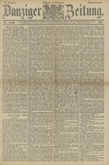 Danziger Zeitung. Jg.33, Nr. 18488 (10 September 1890) - Morgen-Ausgabe.
