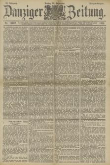 Danziger Zeitung. Jg.33, Nr. 18492 (12 September 1890) - Morgen-Ausgabe.