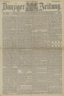 Danziger Zeitung. Jg.33, Nr. 18504 (19 September 1890) - Morgen-Ausgabe.