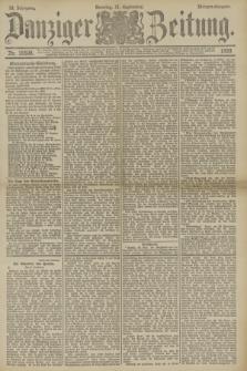 Danziger Zeitung. Jg.33, Nr. 18508 (21 September 1890) - Morgen-Ausgabe. + dod.