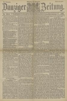 Danziger Zeitung. Jg.33, Nr. 18513 (24 September 1890) - Abend-Ausgabe.