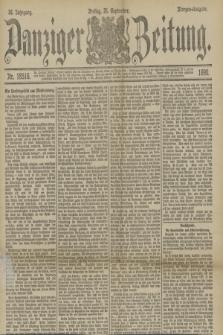 Danziger Zeitung. Jg.33, Nr. 18516 (26 September 1890) - Morgen-Ausgabe.