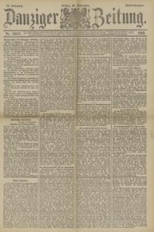 Danziger Zeitung. Jg.33, Nr. 18517 (26 September 1890) - Abend-Ausgabe.