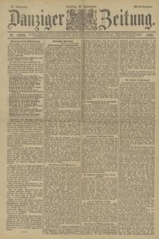 Danziger Zeitung. Jg.33, Nr. 18523 (30 September 1890) - Abend-Ausgabe. + dod.