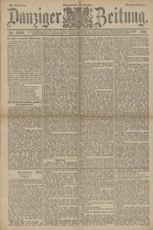 Danziger Zeitung. Jg.33, Nr. 18554 (18 Oktober 1890) - Morgen-Ausgabe.