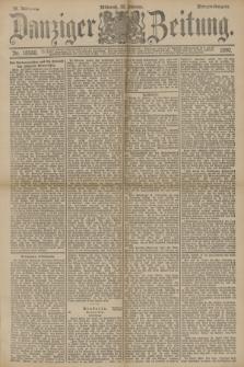 Danziger Zeitung. Jg.33, Nr. 18560 (22 Oktober 1890) - Morgen-Ausgabe.