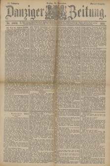 Danziger Zeitung. Jg.33, Nr. 18600 (14 November 1890) - Morgen-Ausgabe.