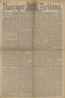 Danziger Zeitung. Jg.33, Nr. 18604 (16 November 1890) - Morgen-Ausgabe. + dod.