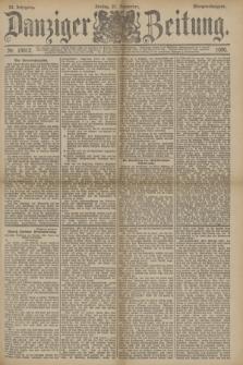 Danziger Zeitung. Jg.33, Nr. 18612 (21 November 1890) - Morgen-Ausgabe.