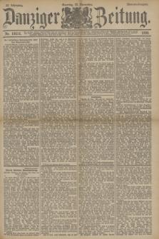 Danziger Zeitung. Jg.33, Nr. 18616 (23 November 1890) - Morgen-Ausgabe. + dod.