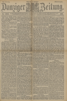 Danziger Zeitung. Jg.33, Nr. 18633 (3 Dezember 1890) - Abend-Ausgabe. + dod.