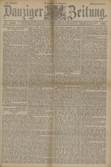 Danziger Zeitung. Jg.33, Nr. 18638 (6 Dezember 1890) - Morgen-Ausgabe.