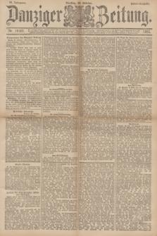 Danziger Zeitung. Jg.34, Nr. 19167 (20 Oktober 1891) - Abend-Ausgabe.