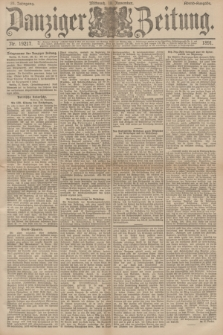Danziger Zeitung. Jg.34, Nr. 19217 (18 November 1891) - Abend-Ausgabe.