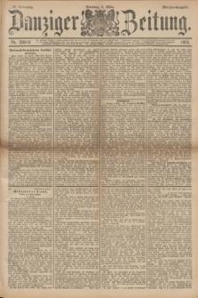 Danziger Zeitung. Jg.36, Nr. 20010 (5 März 1893) - Morgen-Ausgabe. + dod.