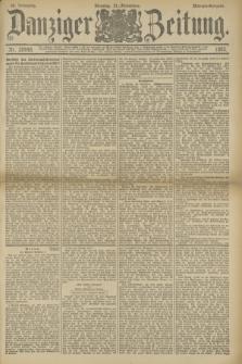 Danziger Zeitung. Jg.36, Nr. 20448 (21 November 1893) - Morgen-Ausgabe.