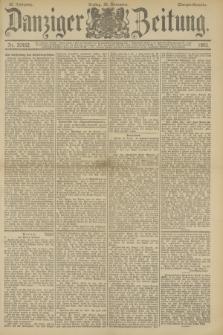 Danziger Zeitung. Jg.36, Nr. 20452 (24 November 1893) - Morgen-Ausgabe.