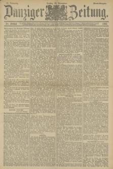 Danziger Zeitung. Jg.36, Nr. 20453 (24 November 1893) - Abend-Ausgabe. + dod.
