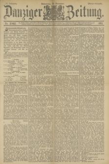 Danziger Zeitung. Jg.36, Nr. 20462 (30 November 1893) - Morgen-Ausgabe.