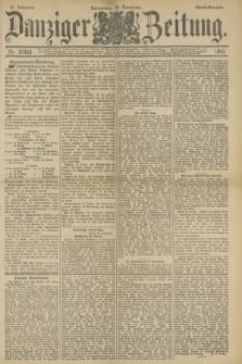 Danziger Zeitung. Jg.36, Nr. 20463 (30 November 1893) - Abend-Ausgabe. + dod.