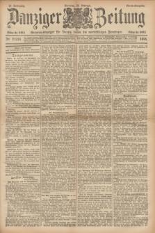 Danziger Zeitung : General-Anzeiger für Danzig sowie die nordöstlichen Provinzen. Jg.38, Nr. 21218 (26 Februar 1895) - Abend Ausgabe + dod.