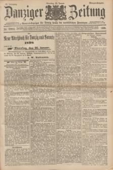 Danziger Zeitung : General-Anzeiger für Danzig sowie die nordöstlichen Provinzen. Jg.40, Nr. 22993 (23 Januar 1898) - Morgen-Ausgabe. + dod.