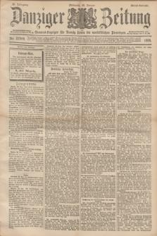 Danziger Zeitung : General-Anzeiger für Danzig sowie die nordöstlichen Provinzen. Jg.40, Nr. 22998 (26 Januar 1898) - Abend-Ausgabe. + dod.