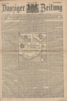 Danziger Zeitung : General-Anzeiger für Danzig sowie die nordöstlichen Provinzen. Jg.40, Nr. 23077 (13 März 1898) - Morgen-Ausgabe. + dod.