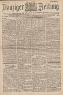 Danziger Zeitung : General-Anzeiger für Danzig sowie die nordöstlichen Provinzen. Jg.40, Nr. 23079 (15 März 1898) - Morgen-Ausgabe.