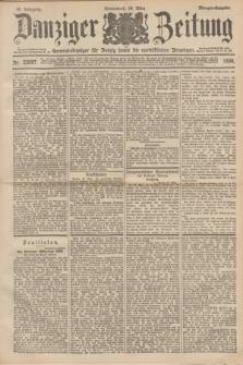 Danziger Zeitung : General-Anzeiger für Danzig sowie die nordöstlichen Provinzen. Jg.40, Nr. 23087 (19 März 1898) - Morgen-Ausgabe.