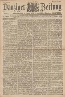 Danziger Zeitung : General-Anzeiger für Danzig sowie die nordöstlichen Provinzen. Jg.40, Nr. 23089 (20 März 1898) - Morgen-Ausgabe. + dod.