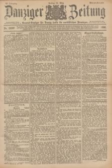 Danziger Zeitung : General-Anzeiger für Danzig sowie die nordöstlichen Provinzen. Jg.40, Nr. 23097 (25 März 1898) - Morgen-Ausgabe.