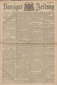 Danziger Zeitung : General-Anzeiger für Danzig sowie die nordöstlichen Provinzen. Jg.40, Nr. 23098 (25 März 1898) - Abend-Ausgabe. + dod.