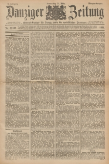 Danziger Zeitung : General-Anzeiger für Danzig sowie die nordöstlichen Provinzen. Jg.40, Nr. 23107 (31 Marz 1898) - Morgen-Ausgabe. + dod.