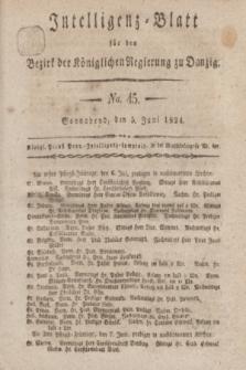 Intelligenz-Blatt für den Bezirk der Königlichen Regierung zu Danzig. 1824, No. 45 (5 Juni) + dod.