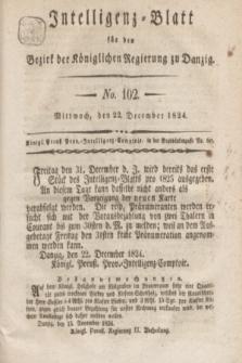 Intelligenz-Blatt für den Bezirk der Königlichen Regierung zu Danzig. 1824, No. 102 (22 December) + dod.