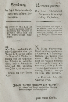 Verordnung der kaiserl. königl. bevollmächtigten westgalizischen Hofkommission : Die unterm 1ten May b. J. auf 6 Wochen bestimmte Frist zur Ergreifung des Rekurses im politischen Weege wird auch auf Kontrabandfälle ausgedehnet. [Dat.:] Krakau am 28ten Junius 1797