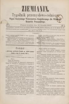 Ziemianin : tygodnik przemysłowo-rolniczy : Organ Centralnego Towarzystwa Gospodarczego dla Wielkiego Księstwa Poznańskiego. 1869, № 5 (30 stycznia) + dod.
