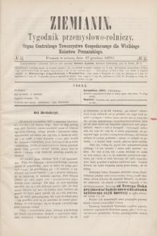 Ziemianin : tygodnik przemysłowo-rolniczy : Organ Centralnego Towarzystwa Gospodarczego dla Wielkiego Księstwa Poznańskiego. 1870, № 51 (17 grudnia)