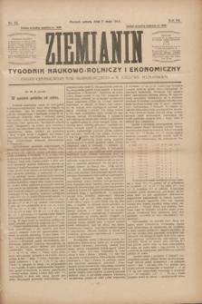 Ziemianin : tygodnik naukowo-rolniczy i ekonomiczny : Organ Centralnego Tow. Gospodarczego w Wielkiem Księstwie Poznańskiem. R.64, nr 22 (31 maja 1913)