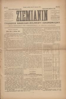 Ziemianin : tygodnik naukowo-rolniczy i ekonomiczny : Organ Centralnego Tow. Gospodarczego w Wielkiem Księstwie Poznańskiem. R.64, nr 25 (21 czerwca 1913)
