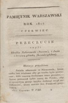 Pamiętnik Warszawski : czyli dziennik nauk i umieiętności. [R.3], [T.8], [6] (czerwiec 1817)