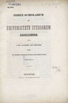 Index Scholarum in Universitate Studiorum Jagellonica inde a Die 1 Octobris Anni MDCCCXLII usque ad Medium Mensem Julium Anni MDCCCXLIII Habendarum